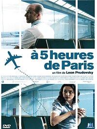 sortie dvd a 5 heures de paris