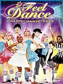 sortie dvd feel the dance, chante, danse, reve