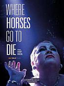 affiche sortie dvd Where Horses Go To Die